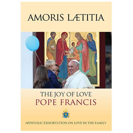 Amoris Laetitia The Joy of Love