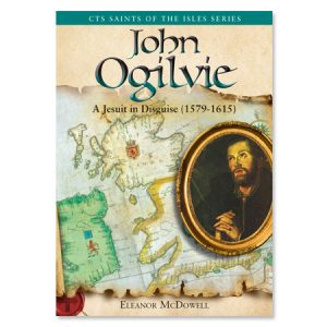 John Ogilvie A Jesuit in Disguise