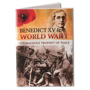 Benedict XV & World War I Courageous Prophet of Peace