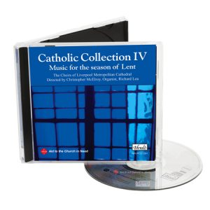 Catholic Collection IV Music for the season of Lent from Liverpool Metropolitan Cathedral