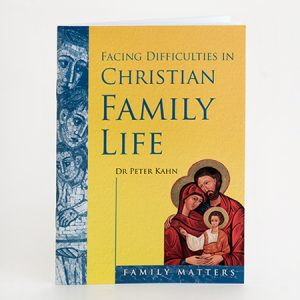 Facing Difficulties in Christian Family Life