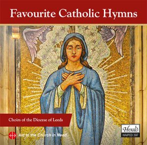 Favourite Catholic Hymns Choirs of the Diocese of Leeds