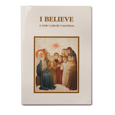 I believe A Little Catholic Catechism