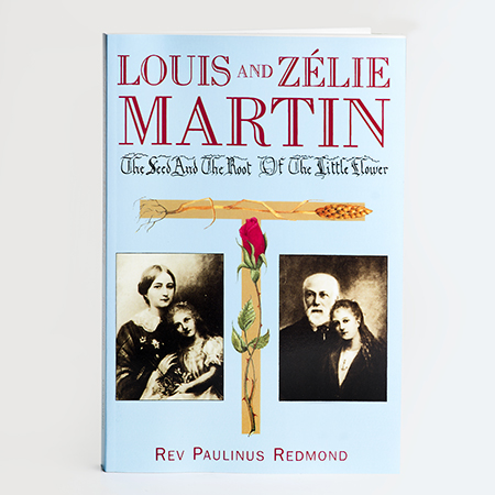Louis & Zélie Martin The Seed And The Root Of The Little Flower