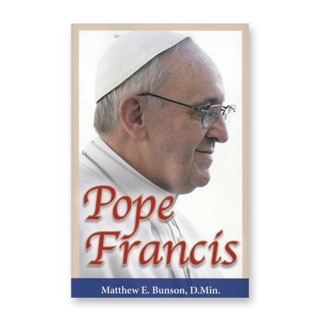 Pope Francis by Matthew E. Bunson