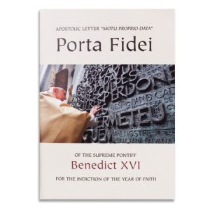 Porta Fidei Apostolic Letter for the Indiction of the Year of Faith