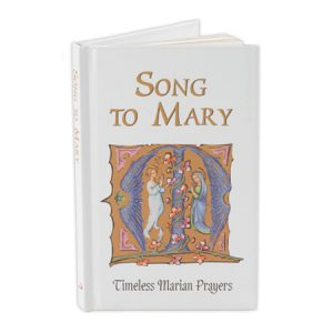 Song to Mary Timeless Marian Prayers