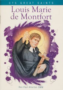 Louis Marie de Montfort His Life, Message and Teaching