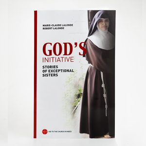 God's Initiative Stories of Exceptional Sisters