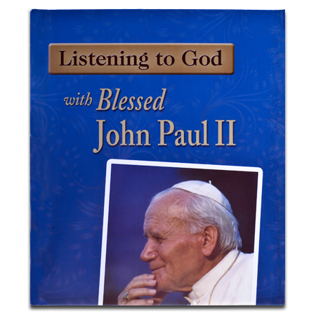 Listening to God with Blessed John Paul II